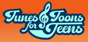 Tune and Toons for Teens logo
